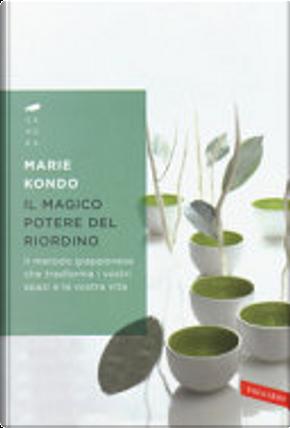 Il magico potere del riordino by Marie Kondo