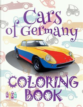 Cars of Germany Coloring Book by Kids Creative Publishing