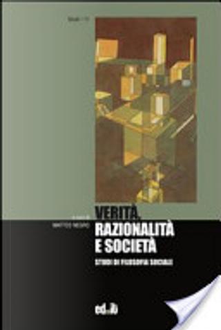 Verità, razionalità e società. Studi di filosofia sociale by Autori Vari