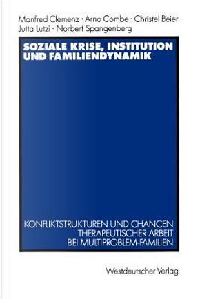 Soziale Krise, Institution Und Familiendynamik by Manfred Clemenz