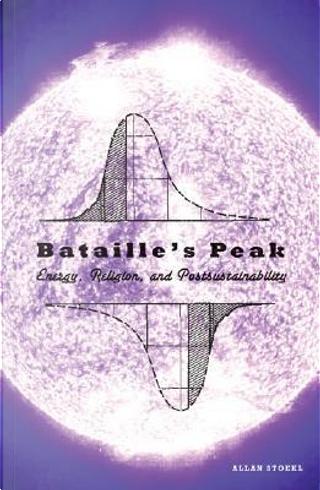 Bataille's Peak by Allan Stoekl