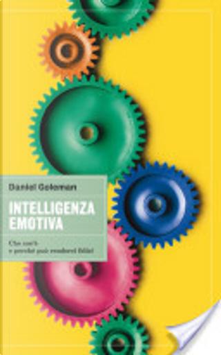 Intelligenza emotiva by Daniel Goleman