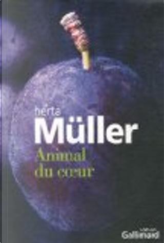 Animal du coeur by Herta Müller