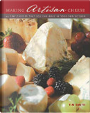 Making Artisan Cheese by Tim Smith