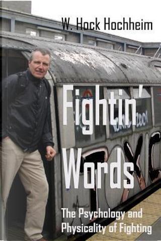 Fightin' Words by Hock Hochheim