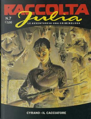 Raccolta Julia n. 7 by Giancarlo Berardi, Gino D'Antonio, Laura Zuccheri, Luigi Siniscalchi, Michelangelo La Neve