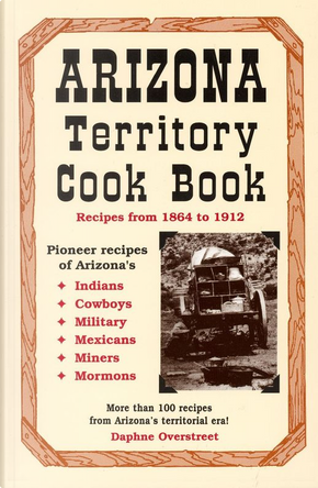 Arizona Territory Cook Book by Daphne Overstreet