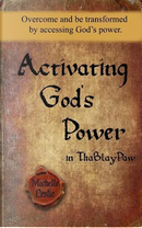 Activating God's Power in Tha Blay Paw by Michelle Leslie