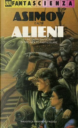 Alieni by , Algis Budrys, Frederik Pohl, Fritz Leiber, Isaac Asimov, James Tiptree Jr., James White, Poul Anderson, Thomas M. Disch, William Tenn