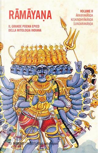 Rāmāyaṇa: il grande poema epico della mitologia indiana - Vol. 2 by Vālmīki