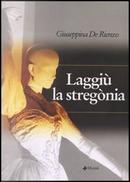 Laggiù la stregònia by Giuseppina De Rienzo