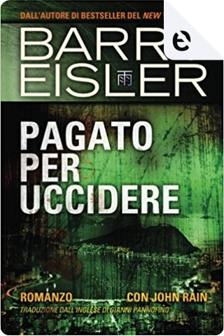 Pagato per uccidere by Barry Eisler