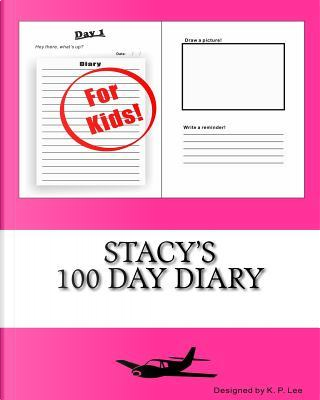 Stacy's 100 Day Diary by K. P. Lee