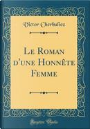 Le Roman d'une Honnête Femme (Classic Reprint) by Victor Cherbuliez