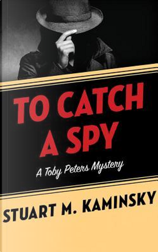 To Catch a Spy by Stuart M. Kaminsky