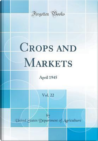 Crops and Markets, Vol. 22 by United States Department of Agriculture