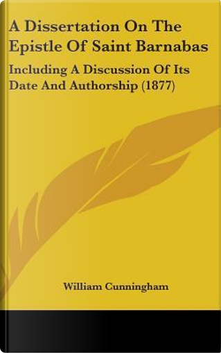 A Dissertation on the Epistle of Saint Barnabas by William Cunningham
