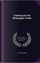 Training for the Newspaper Trade by Don Carlos Seitz