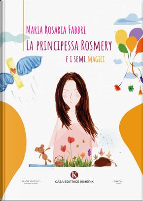 La principessa Rosmery e i semi magici by Maria Rosaria Fabbri