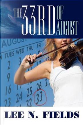 The 33rd of August by Glenn Bretz