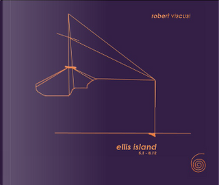 Ellis Island, Volume 2 by Robert Viscusi