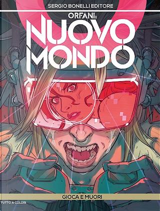 Orfani: Nuovo Mondo n. 10 by Mauro Uzzeo, Roberto Recchioni