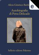 Autobiografia di Pedra Delicado by Alicia Gimenez-Bartlett