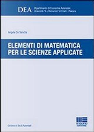Elementi di matematica per le scienze applicate by Angela De Sanctis