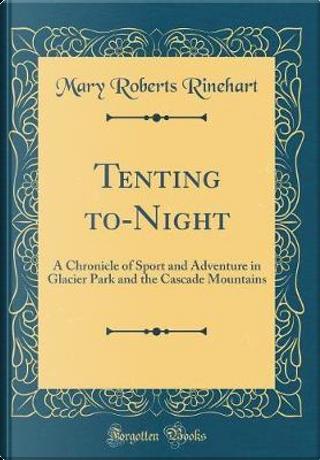Tenting to-Night by Mary Roberts Rinehart