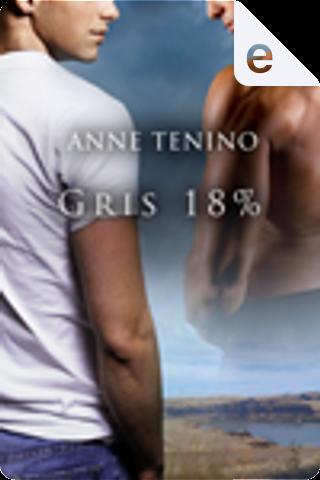 Gris 18% by Anne Tenino