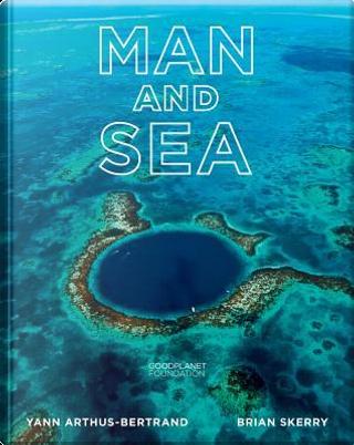 Man and Sea by Yann Arthus-Bertrand