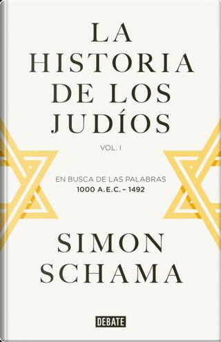 La historia de los judíos, 1 by Simon Schama