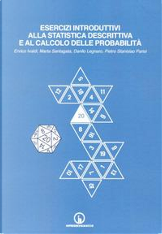 Esercizi introduttivi alla statistica descrittiva e al calcolo delle probabilità by Enrico Ivaldi