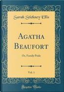 Agatha Beaufort, Vol. 1 by Sarah Stickney Ellis