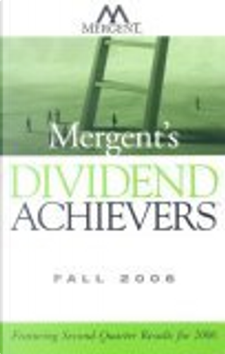 Mergent's Dividend Achievers Fall 2006 by Inc. Mergent