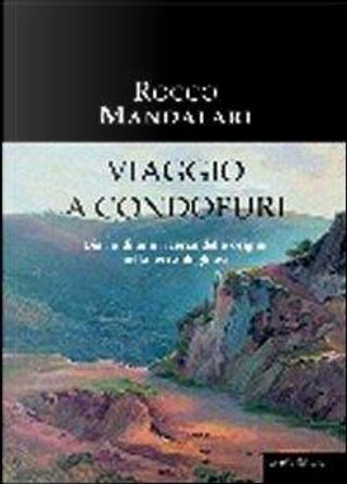 Viaggio a Condofuri. Diario di una ricerca delle origini nella terra degli avi by Rocco Mandalari