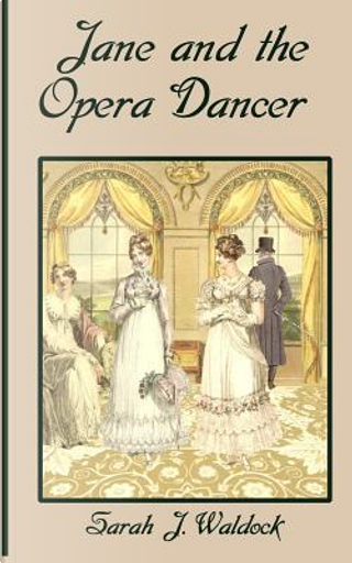 Jane and the Opera Dancer by Sarah J. Waldock