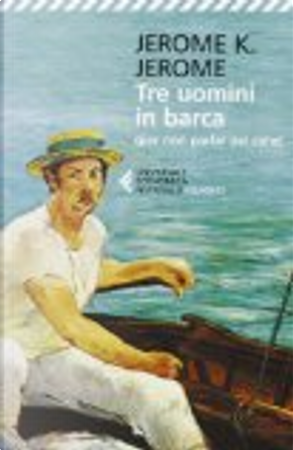 Tre uomini in barca (per non parlare del cane) by Jerome K. Jerome