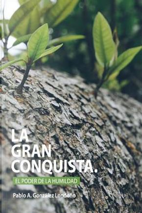 La Gran Conquista by Pablo A. Gonzalez