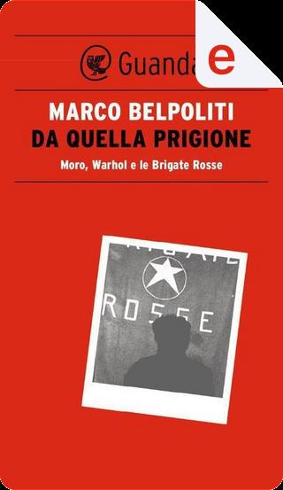 Da quella prigione by Marco Belpoliti