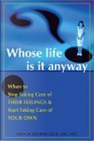 Whose Life Is It Anyway by Nina W. Brown