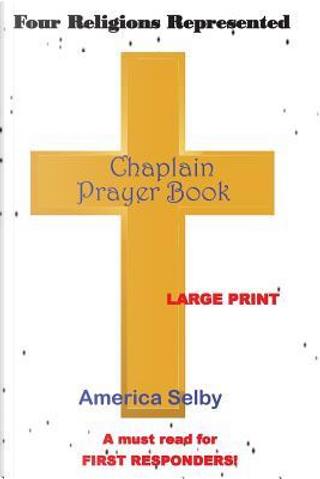 Chaplain Prayer Handbook by America Selby