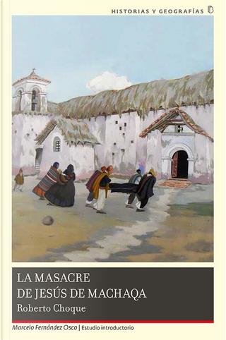 La masacre de Jesús de Machaqa by Roberto Choque