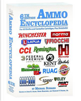 Ammo Encyclopedia by Michael Bussard