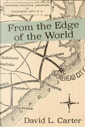 From the Edge of the World by David L. Carter