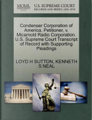 Condenser Corporation of America, Petitioner, V. Micamold Radio Corporation. U.S. Supreme Court Transcript of Record with Supporting Pleadings by Loyd H. Sutton