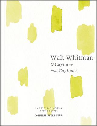 O Capitano mio Capitano by Walt Whitman