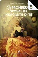 La promessa sposa del mercante di tè by Janet Macleod Trotter