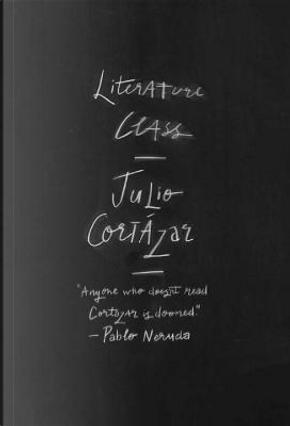 Literature Class by Julio Cortazar