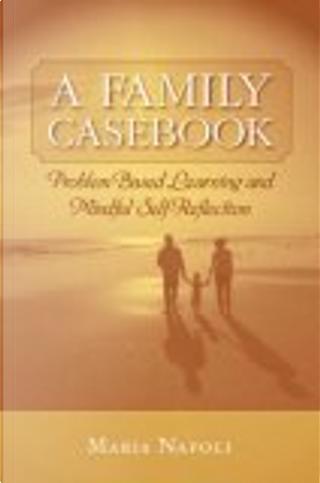 Family Based Case Studies by Maria Napoli